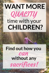 Feel like you never have enough quality time with your kids? Learn 10 plus ways you can get your relationship back on track and feel more connected!